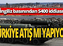 Son dakika! Türkiye S400'leri mi deniyor? İngiliz basınından 'füze' iddiası!