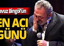 Yavuz Bingöl'ü yıkan ölüm!