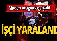 Zonguldak'ta maden ocağında meydana gelen göçükte 1 işçi yaralandı