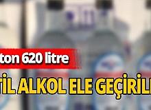 Sahte içki yapımında kullanılan 2 ton 620 litre etil alkol ele geçirildi!