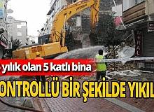 35 yıllık 5 katlı bina kontrollü olarak yıkıldı