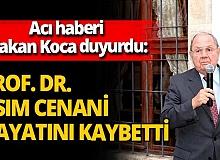 Acı haberi Fahrettin Koca duyurdu: Prof. Dr. Asım Cenani hayatını kaybetti