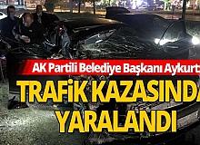 AK Partili Belediye Başkanı trafik kazası geçirdi