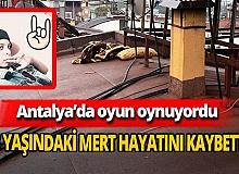 Antalya'da 13 yaşındaki Mert Gül' hayatını kaybetti