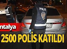 Antalya'da Akdeniz Güven Uygulaması! 2500 polis katıldı