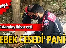 Antalya'da 'bebek cesedi' paniği