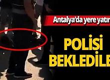 Antalya'da hırsızı yere yatırıp polis gelene kadar beklediler!