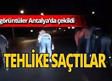 Antalya'da patenli gençler hayatlarını tehlikeye attı