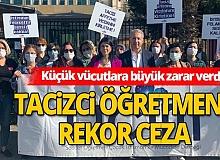 Antalya'da tacizci öğretmene rekor ceza!