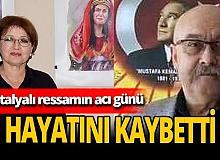 Antalyalı ressam Zeynep Çetinkaya  eşi Ali Çetinkaya'yı kaybetti