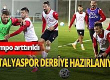 Antalyaspor derbi öncesi tempo arttırdı