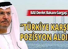 BAE Devlet Bakanı Gargaş'tan skandal Türkiye itirafı!