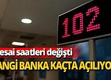 Bankaların mesai saatleri değişti! İşte Bankaların açılma saatleri...