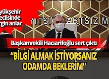 """Başkanvekili Mehmet Hacıarifoğlu'ndan AK Parti Grup Meclis Sözcüsü Ali Çetin'e tepki: """"Bilgi almak istiyorsanız meclisten sonra odamda beklerim"""""""