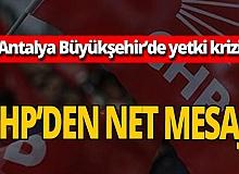 CHP Antalya İl Başkanlığı'ndan Büyükşehir'deki yetki krizine ilişkin açıklama