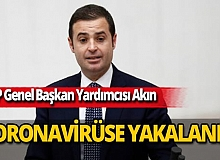 CHP Genel Başkan Yardımcısı Ahmet Akın koronavirüse yakalandı