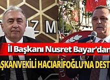 CHP İl Başkanı Nusret Bayar'dan Başkanvekili Mehmet Hacıarifoğlu'na destek