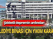 Depremin ardından İzmir Büyükşehir Belediye binası için yıkım kararı