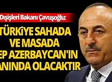 Dışişleri Bakanı Mevlüt Çavuşoğlu'dan Azerbaycan açıklaması!