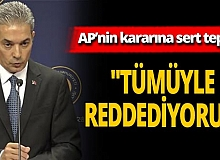 Dışişleri Bakanlığı Sözcüsü Hami Aksoy'dan AP'nin kararına sert tepki