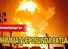Ermenistan'a ait mühimmat deposu patladı!