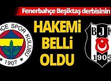Fenerbahçe - Beşiktaş derbisini hakemi belli oldu