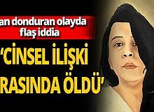 Gülsüm Taç'ın cinayet zanlısından kan donduran iddia: 'Cinsel ilişki sırasında öldü'