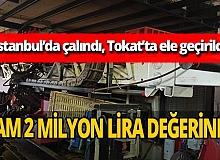 İstanbul'da çalınan sondaj makinesi Tokat'ta bulundu