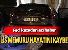 İzmir'deki feci kazada polis memuru Mehmet Çeken hayatını kaybetti