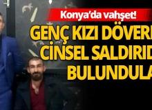 Konya'da akılalmaz olay! Saldırı, cinsel taciz ve şantaj hepsi bir arada