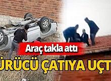 Konya'da takla atan araçtan savrulan sürücü evin çatısına düştü