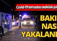 Koronavirüs temaslısı otobüsü şoförü direksiyon başında yakalandı