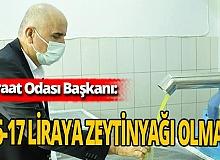 """Manavgat Ziraat Odası Başkanı Rasim Metin: """"16- 17 liraya zeytinyağı olmaz"""""""