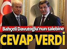 MHP Genel Başkanı Devlet Bahçeli Gelecek Partisi Genel Başkanı Ahmet Davutoğlu'nun görüşme talebini reddetti