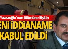 Muhsin Yazıcıoğlu'nun ölümüne ilişkin yeni iddianame kabul edildi