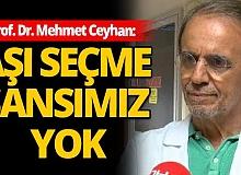 Prof. Dr. Mehmet Ceyhan'dan flaş aşı açıklaması