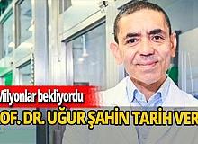 Prof. Dr. Uğur Şahin tarih verdi! Flaş koronavirüs açıklaması