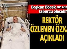 """Rektör Prof.Dr. Özlenen Özkan, """"Muhittin Başkanımızı yakın zamanda taburcu etmeye hazırlanıyoruz"""""""