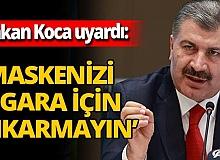 Sağlık Bakanı FahrettinKoca uyarılarına devam ediyor: 'Maskenizi sigara için çıkarmayın'