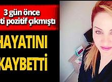 Sağlık çalışanı Ferdane Bilgin hayatını kaybetti