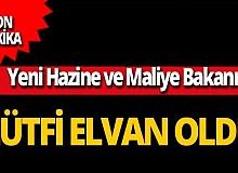 SON DAKİKA! Hazine ve Maliye Bakanlığı görevine Lütfi Elvan atandı
