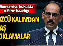 Son dakika! Cumhurbaşkanlığı Sözcüsü İbrahim Kalın'dan ekonomi ve hukukta reform hazırlığı hakkında flaş açıklamalar
