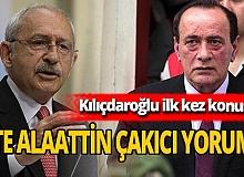 Son dakika! Kemal Kılıçdaroğlu Alaattin Çakıcı hakkında ilk kez konuştu!