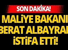 Son dakika! Maliye Bakanı Berat Albayrak istifa etti!