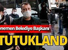 Son dakika! Menemen Belediye Başkanı Serdar Aksoy tutuklandı