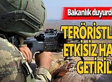Son dakika: Milli Savunma Bakanlığı 26 teröristin etkisiz hale getirildiğini duyurdu