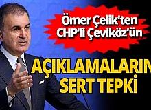 Son dakika! Ömer Çelik'ten CHP'li Çeviköz'ün açıklamalarına sert tepki