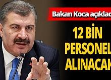 Son dakika: Sağlık Bakanı Fahrettin Koca açıkladı! 12 bin sağlık personeli alınacak