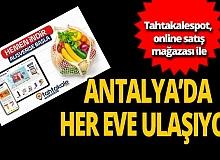 Tahtakalespot, online satış mağazası ile Antalya'da her eve ulaşıyor.