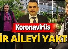Tarsus'da koronavirüs anne ve iki çocuğunu hayattan kopardı